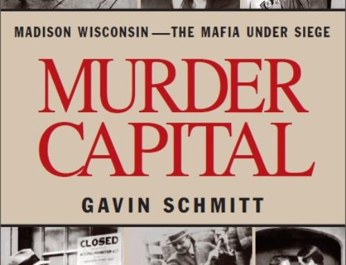 Interview with Gavin Schmitt: True Crime and Wisconsin History