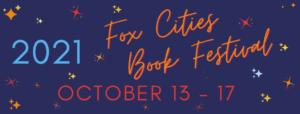 2021 Fox Cities Book Festival October 13-17
