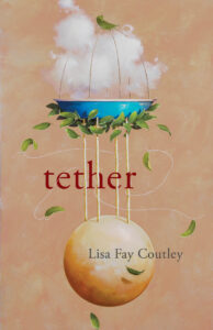 Book cover of Tether by Lisa Fay Coutley